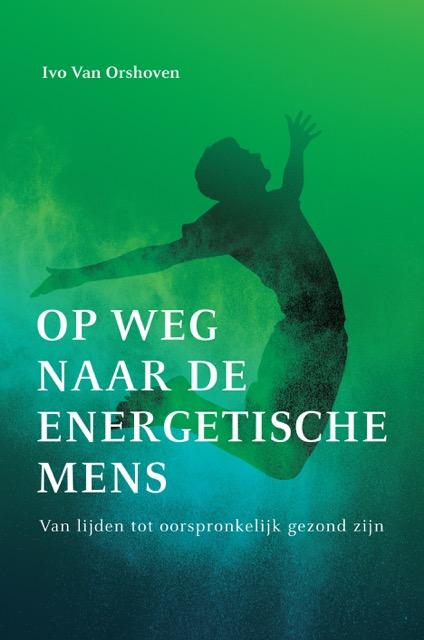 Ivo van Orshoven Instituut Orshof boek boeken op weg naar de energetische mens